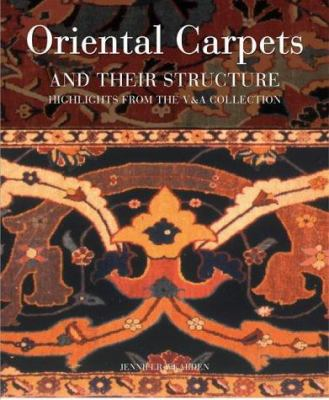 Oriental Carpets and Their Structure: Highlights from the V&a Collection 9781851774111