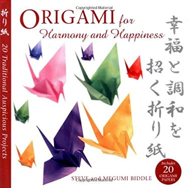 Origami for Harmony and Happiness: Twenty Traditional, Auspicious Projects 9781859061145
