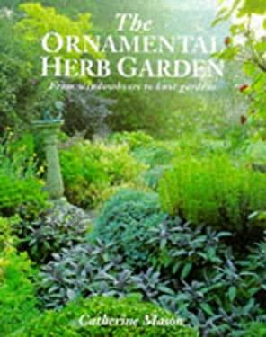 Ornamental Herb Garden, the 9781850299127