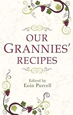 Our Grannies' Recipes 9781856356107