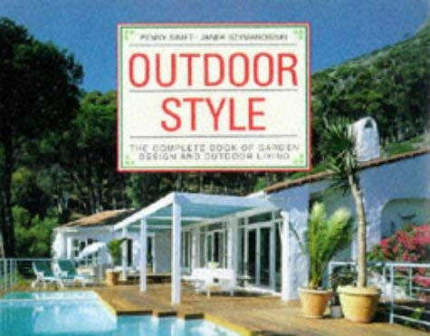 Outdoor Style: The Complete Book of Garden Design and Outdoor Living 9781853682506