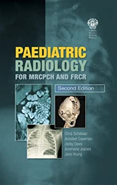 Paediatric Radiology for Mrcpch and Frcr 9781853157028