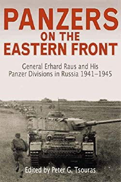 Panzers on the Eastern Front: General Erhard Raus and His Panzer Divisions in Russia, 1941-1945 9781853676826