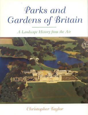 Parks and Gardens of Britain: A Landscape History from the Air 9781853312076