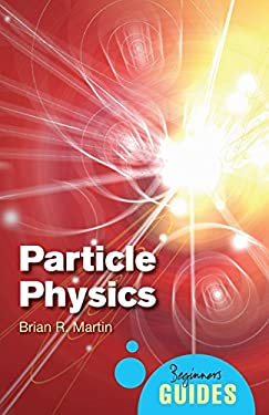 Particle Physics: A Beginner's Guide 9781851687862