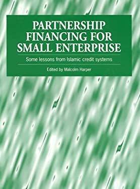Partnership Financing for Small Enterprise: Some Lessons from Islamic Credit Systems 9781853393938