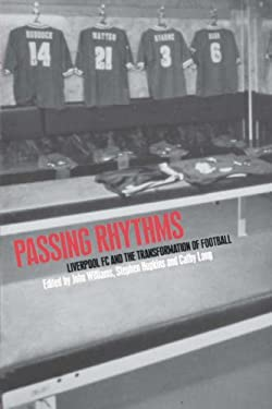 Passing Rhythms: Liverpool FC and the Transformation of Football