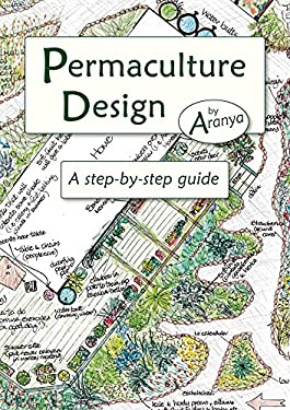 Permaculture Design: A Step-By-Step Guide 9781856230919