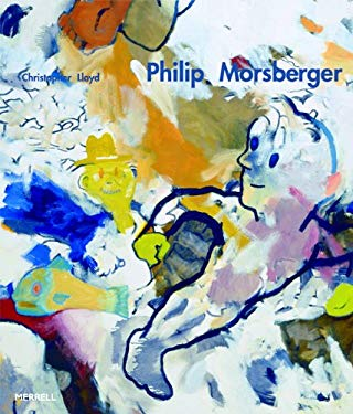 Philip Morsberger: A Passion for Painting 9781858943763