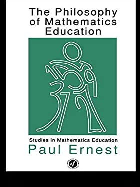 The Philosophy of Mathematics Education 9781850006671