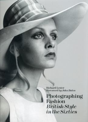 Photographing Fashion British Style in the Sixties 9781851496006