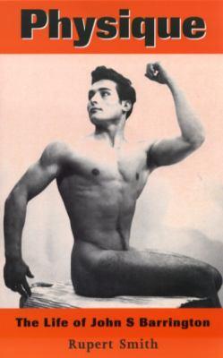 Physique: The Life of John S. Barrington 9781852423742