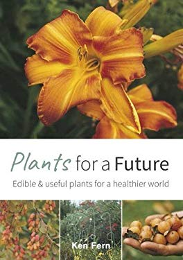 Plants for a Future: Edible & Useful Plants for a Healthier World 9781856230117