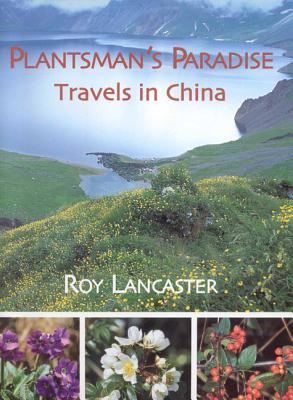 Plantsman's Paradise: Travels in China 9781851495153
