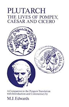 Plutarch: Lives of Pompey, Caesar, Cicero: A Companion to the Penguin Translation 9781853991288