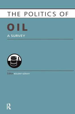 Politics of Oil: A Survey