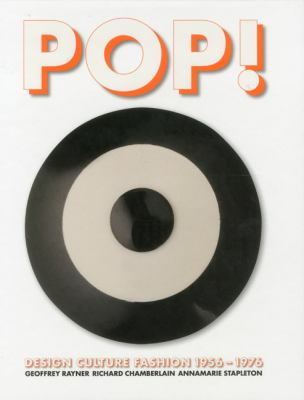 Pop!: Design, Culture, Fashion 1956 -1976 9781851496907