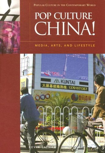 Pop Culture China!: Media, Arts, and Lifestyle 9781851095827