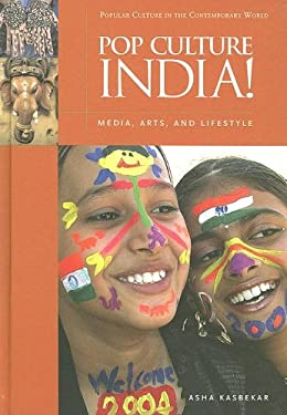 Pop Culture India!: Media, Arts, and Lifestyle
