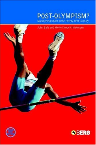 Post-Olympism?: Questioning Sport in the Twenty-First Century 9781859737149