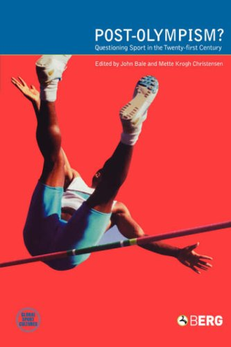 Post-Olympism?: Questioning Sport in the Twenty-First Century 9781859737194