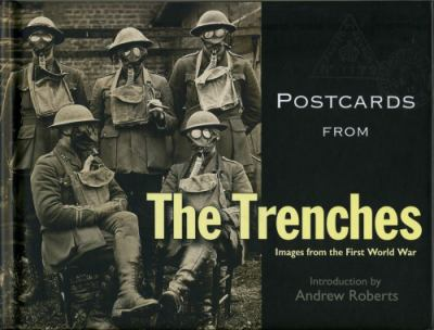 Postcards from the Trenches: Images from the First World War 9781851243914