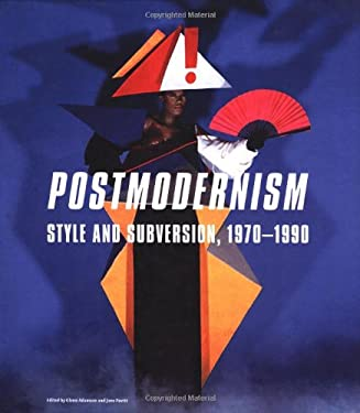 Postmodernism: Style and Subversion, 1970-1990 9781851776597