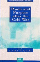 Power and Purpose After the Cold War