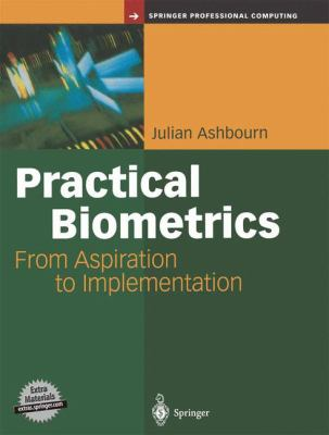 Practical Biometrics: From Aspiration to Implementation 9781852337742
