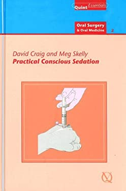 Practical Conscious Sedation: Oral Surgery and Oral Medicine - 2 9781850970705