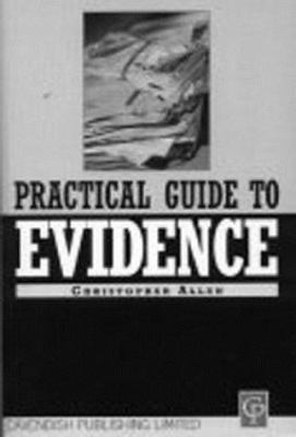 Practical Guide to Evidence 9781859413166
