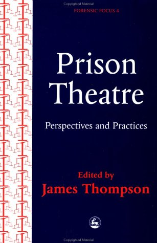 Practices and Perspectives in Prison Theatre 9781853024177