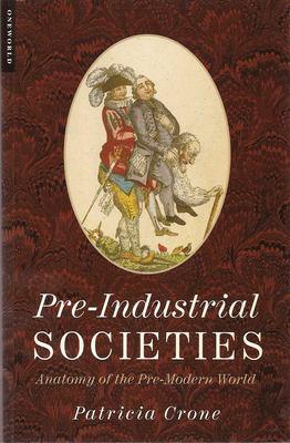 Pre-Industrial Societies: Anatomy of the Pre-Modern World 9781851683116