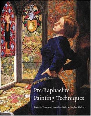 Pre-Raphaelite Painting Techniques 9781854374981