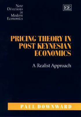 Pricing Theory in Post Keynesian Economics: A Realist Approach