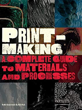 Printmaking: A Complete Guide to Materials and Processes 9781856696005