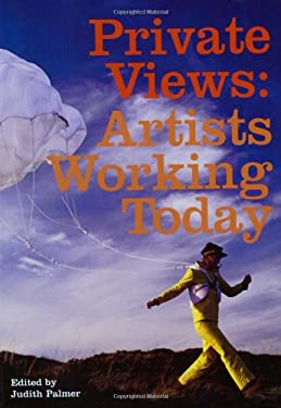 Private Views: Artists Working Today 9781852428211