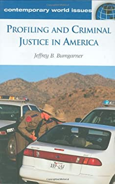 Profiling and Criminal Justice in America: A Reference Handbook 9781851094691