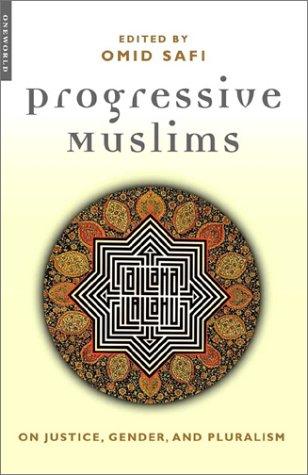 Progressive Muslims: On Justice, Gender, and Pluralism 9781851683161