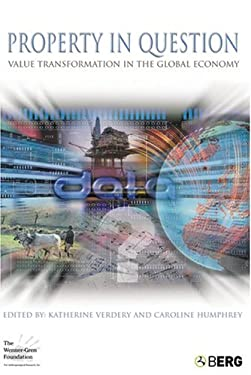 Property in Question: Value Transformation in the Global Economy 9781859738825