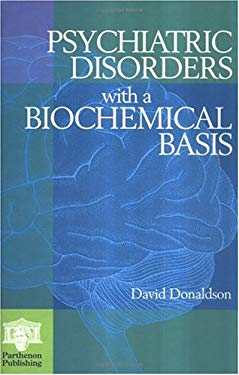 Psychiatric Disorders with a Biochemical Basis: Including Pharmacology, Toxicology and Nutritional Aspects 9781850707899