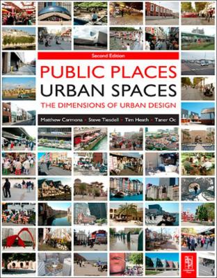 Public Places - Urban Spaces: The Dimensions of Urban Design 9781856178273