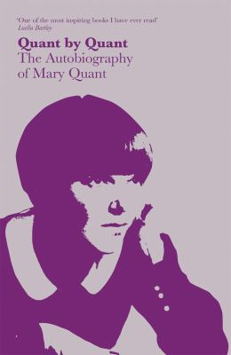 Quant by Quant: The Autobiography of Mary Quant 9781851776672