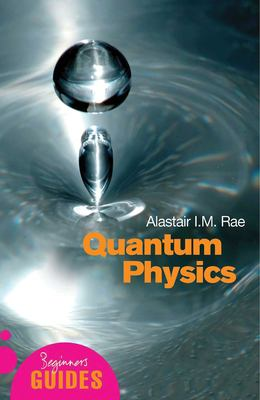 Quantum Physics: A Beginner's Guide 9781851683697