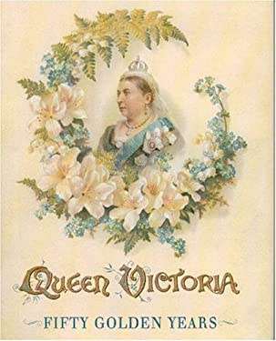 Queen Victoria: Fifty Golden States 9781850749912