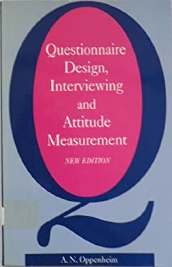 Questionnaire Design, Interviewing, and Attitude Measurement: Interviewing and Attitude Measurement, 2nd Ed 9781855670440