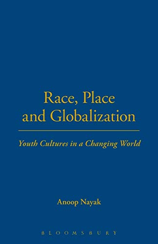 Race, Place and Globalization: Youth Cultures in a Changing World 9781859736098