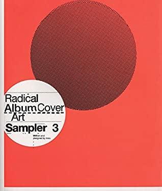 Radical Album Cover Art: Sampler 3 9781856693523
