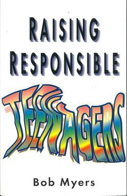 Raising Responsible Teenagers 9781853024290