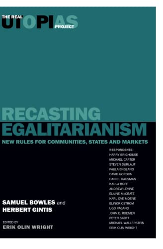 Recasting Egalitarianism: New Rules of Communities, States and Markets 9781859842553